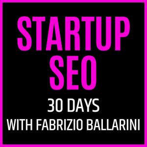 Startup SEO with Fabrizio Ballarini